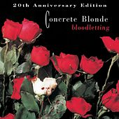 Play & Download Bloodletting - 20th Anniversary Edition (Remastered) by Concrete Blonde | Napster