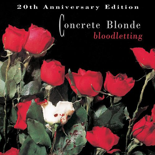Bloodletting - 20th Anniversary Edition (Remastered) by Concrete Blonde