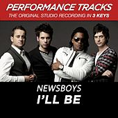Play & Download Premiere Performance Plus: I'll Be by Newsboys | Napster