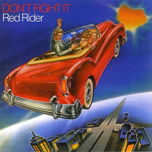 Don't Fight It by Red Rider