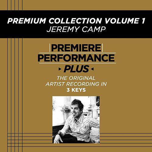 Play & Download Premiere Performance Plus: Premium Collection Volume 1 by Jeremy Camp | Napster