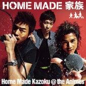 Home Made Kazoku @ The Animes by Home Made Kazoku