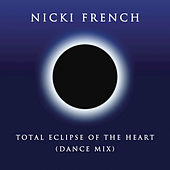 Play & Download Total Eclipse of the Heart (Dance Mix) by Nicki French | Napster