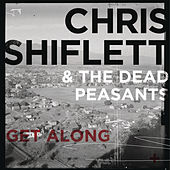 Play & Download Get Along by Chris Shiflett | Napster