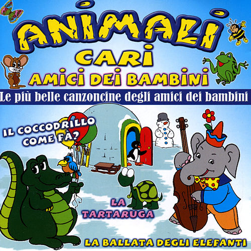 Animali cari - Amici dei bambini by Various Artists