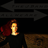 All We Are by The J Band