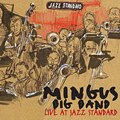 Mingus Big Band Live at Jazz Standard by Mingus Big Band