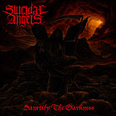 Play & Download Sanctify The Darkness by Suicidal Angels | Napster