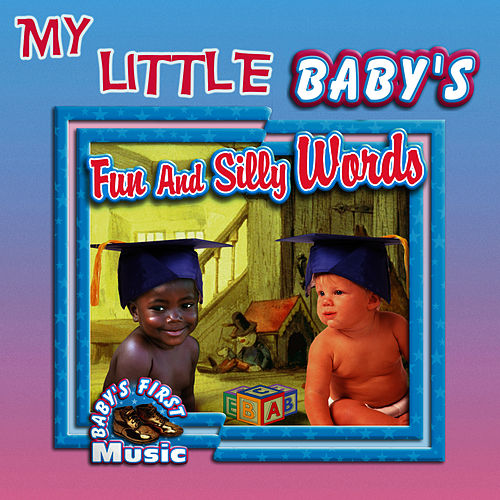 Play & Download My Little Baby's Fun And Silly Words by The Montreal Children's Workshop | Napster