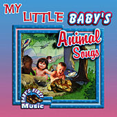 Play & Download My Little Baby's Animal Songs by The Montreal Children's Workshop | Napster