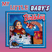 Play & Download My Little Baby's Birthday by The Montreal Children's Workshop | Napster