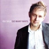 Play & Download So Many Ways by Oli Silk | Napster