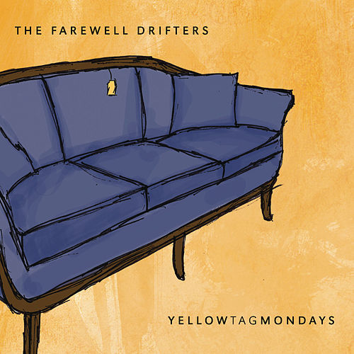 Play & Download Yellow Tag Mondays by The Farewell Drifters | Napster