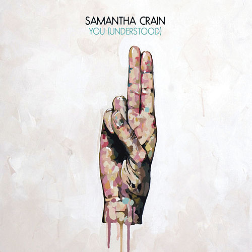 Play & Download You (Understood) by Samantha Crain | Napster