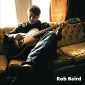 Play & Download Rob Baird by Rob Baird | Napster