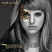 Truth Or Dare by Automatic Loveletter