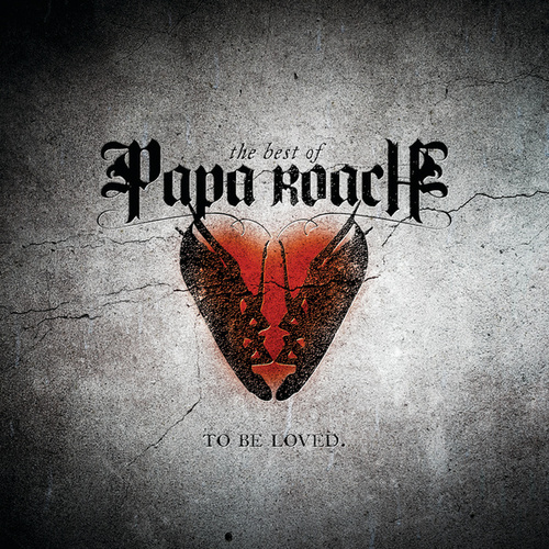 Play & Download To Be Loved: The Best Of Papa Roach by Papa Roach | Napster