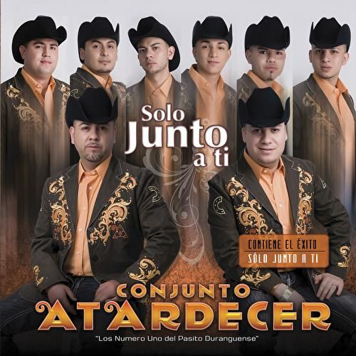 Solo Junto A Ti by Conjunto Atardecer