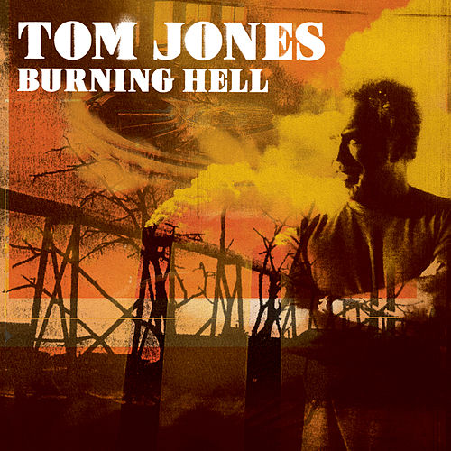 Play & Download Burning Hell by Tom Jones | Napster