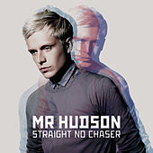 Straight No Chaser by Mr Hudson