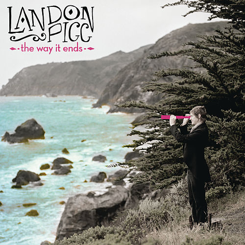 Play & Download The Way It Ends by Landon Pigg | Napster