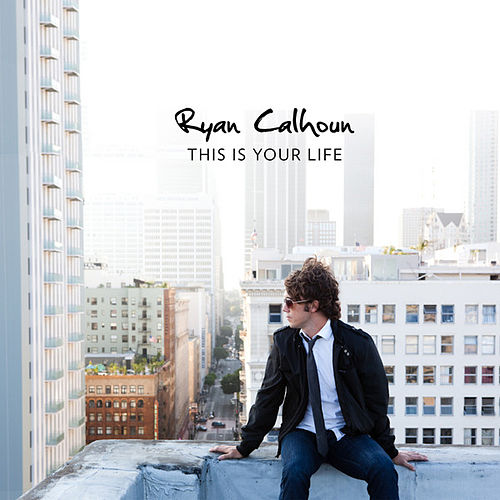 Play & Download This Is Your Life by Ryan Calhoun | Napster