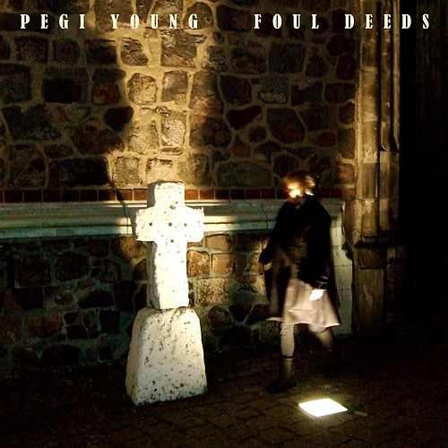 Foul Deeds by Pegi Young