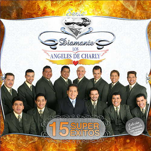 Play & Download Serie Diamante - 15 Súper Exitos by Los Angeles De Charly | Napster
