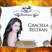 Play & Download Serie Diamante - 15 Súper Exitos by Graciela Beltrán | Napster