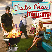 Play & Download Tailgate by Trailer Choir | Napster