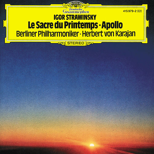 Play & Download Stravinsky: Le Sacre du Printemps; Apollo by Berliner Philharmoniker | Napster