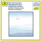 Play & Download Tchaikovsky: Symphony No.4; Capriccio italien by Berliner Philharmoniker | Napster