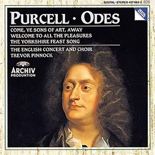 Purcell: Odes 'Come, ye sons'; ' Welcome to all';  'Of old, when heroes' by Various Artists