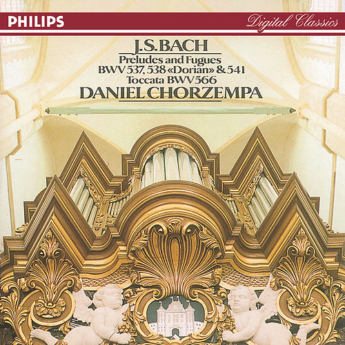 Play & Download Bach, J.S.: Toccata & Fugue in D minor, etc. by Daniel Chorzempa | Napster