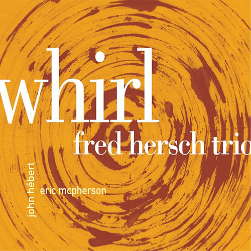 Play & Download Whirl by Fred Hersch | Napster