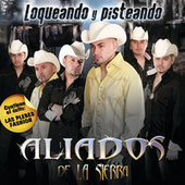 Play & Download Loqueando Y Pisteando by Aliados De La Sierra | Napster