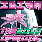 Play & Download Ibiza 2010 - The Opening by Various Artists | Napster