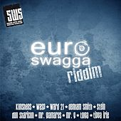 Play & Download Euro Swagga Riddim by Various Artists | Napster