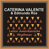 Play & Download Latein Amerikanische Rhythmen by Caterina Valente | Napster