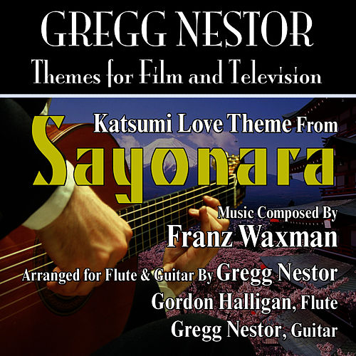 Play & Download Katsumi Love Theme from the Motion Picture 'Sayonara' (feat. Gregg Nestor & Gordon Halligan) by Franz Waxman | Napster