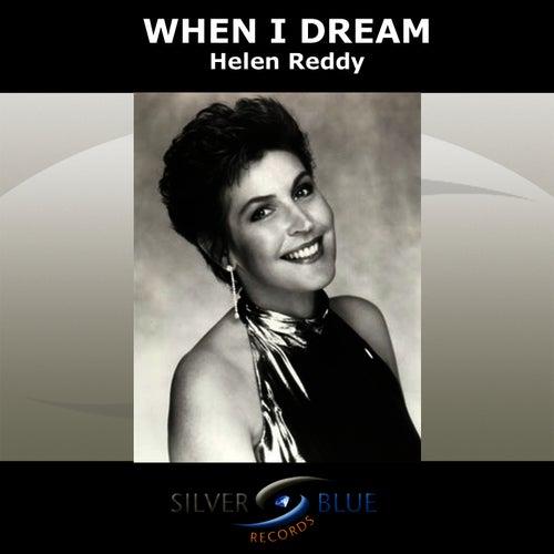 When I Dream by Helen Reddy