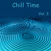Play & Download Chill Time Vol. 3 by Various Artists | Napster
