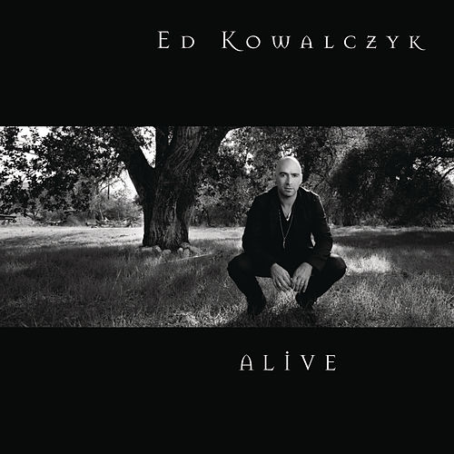 Play & Download Alive by Ed Kowalczyk | Napster