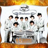 Serie Diamante- 15 Súper Éxitos by Brazeros Musical De Durango