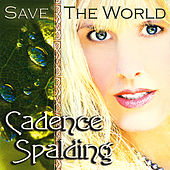 Play & Download Save The World by Cadence Spalding | Napster
