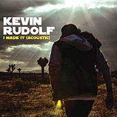Play & Download I Made It (Cash Money Heroes) by Kevin Rudolf | Napster