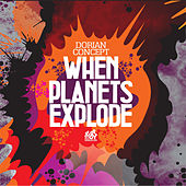 When Planets Explode by Dorian Concept