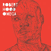 Play & Download Omega by Robert Hood | Napster