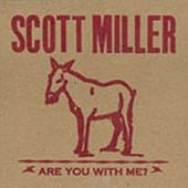 Are You With Me? by Scott Miller