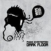 Dark Floor by Phunk Investigation